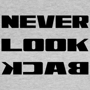 never look back - Frauen T-Shirt