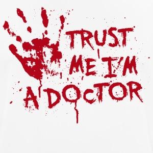 Trust me I'm a doctor T-Shirts - Men's Breathable T-Shirt