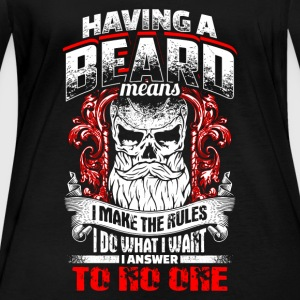 Having A Beard Means - EN Langærmede T-shirts - Langærmet øko-dame-T-shirt
