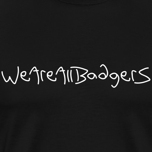 We Are All Badgers