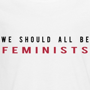 We schould all be Feminists Long Sleeve Shirts - Teenagers' Premium Longsleeve Shirt