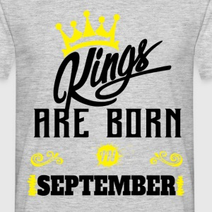 Kings Are Born In September  T-Shirts - Men's T-Shirt