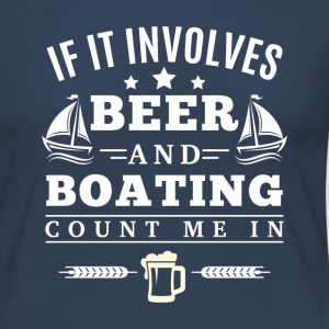 If it involves BEER and BOATING count me in Langarmshirts - Frauen Premium Langarmshirt