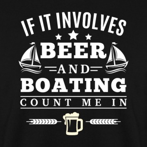 If it involves BEER and BOATING count me in Pullover & Hoodies - Männer Pullover
