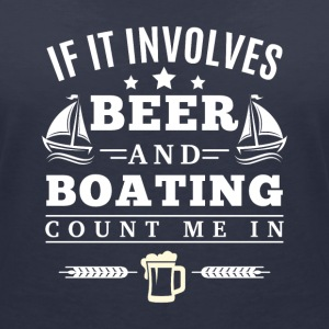 If it involves BEER and BOATING count me in T-Shirts - Frauen T-Shirt mit V-Ausschnitt