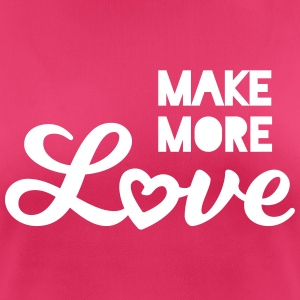 Make More Love mehr Liebe Spruch statement T-Shirts - Frauen T-Shirt atmungsaktiv