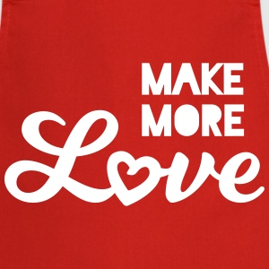 Make more love, more love saying statement  Aprons - Cooking Apron