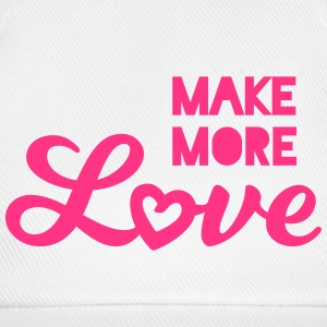 Make more love, more love saying statement Caps & Hats - Baseball Cap