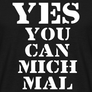 YES you can mich mal, Humor, Sprüche, Yes we can, Obama, Lustiges, Saufen, Party, Geschenke, eushirt.com - Männer T-Shirt