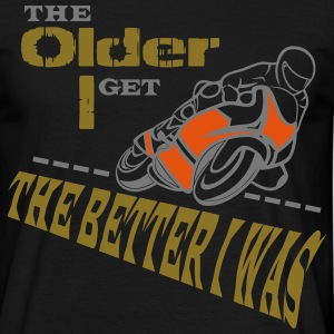 Motorcycle Veteran Bikers Get Better With Age - Men's T-Shirt