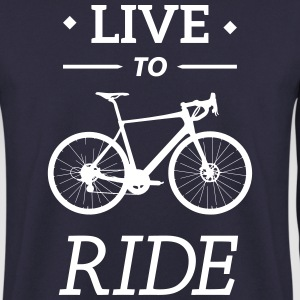 live to ride road bike cycling bicycle sport Hoodies & Sweatshirts - Men's Sweatshirt