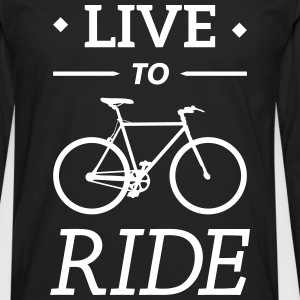 live to ride fixie cycling bicycle sport saying Long sleeve shirts - Men's Premium Longsleeve Shirt