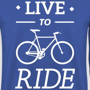 live to ride fixie cycling bicycle sport saying Hoodies & Sweatshirts - Men's Sweatshirt