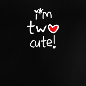 I'm two cute - Baby T-Shirt