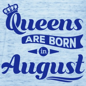 Queens are born in august birthday Crown casting Tops - Women's Tank Top by Bella