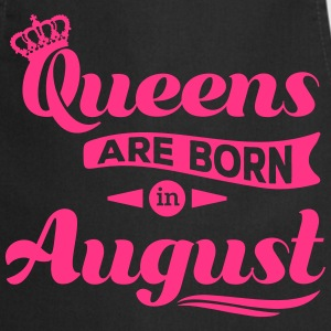 Queens are born in august birthday Crown casting  Aprons - Cooking Apron