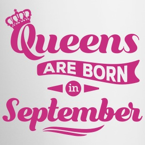 Queens are born in september Geburtstag Krone Tassen & Zubehör - Tasse