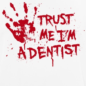 Trust me I'm a dentist T-Shirts - Men's Breathable T-Shirt