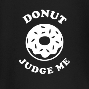 Donut judge me Baby Long Sleeve Shirts - Baby Long Sleeve T-Shirt