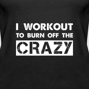 i workout to burn off the crazy Tops - Frauen Premium Tank Top