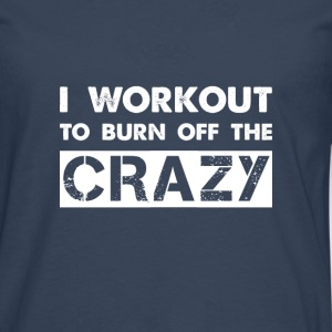 i workout to burn off the crazy Shirts met lange mouwen - Mannen Premium shirt met lange mouwen