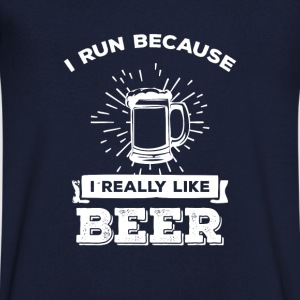 I run because i really like Beer T-Shirts - Männer T-Shirt mit V-Ausschnitt