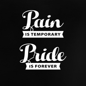 pain is temporary pride is forever Camisetas Bebés - Camiseta bebé