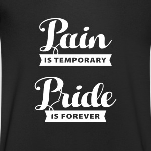 pain is temporary pride is forever T-shirts - T-shirt med v-ringning herr