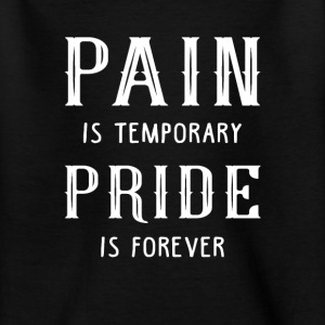 pain is temporary pride is forever Skjorter - T-skjorte for tenåringer