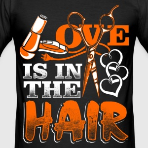 Love is in the Hair - Hair Stylist - EN Tee shirts - Tee shirt près du corps Homme