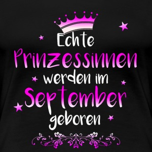 Echte Prinzessinen September Geburtstag T-Shirts - Frauen Premium T-Shirt