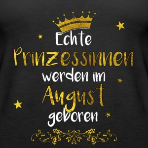 Echte Prinzessinen August Geburtstag Tops - Frauen Premium Tank Top