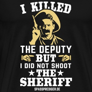 I killed the deputy T-Shirts - Männer Premium T-Shirt