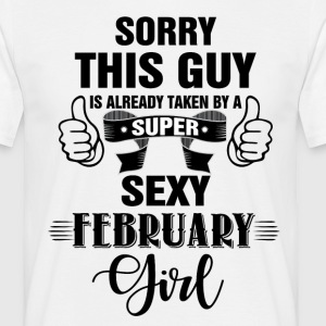 sorry this guy is already taken by a super sexy f T-Shirts - Men's T-Shirt