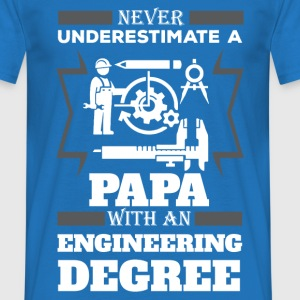 Never Underestimate A Papa With An Engineer Degree T-Shirts - Men's T-Shirt