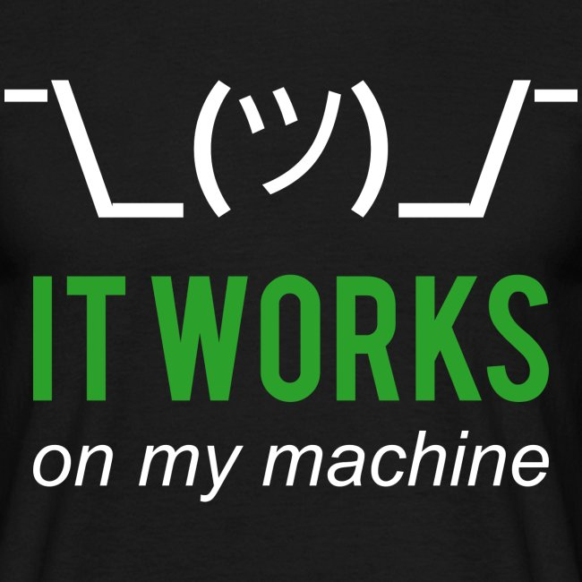 It works on my machine Programmierer T-Shirt