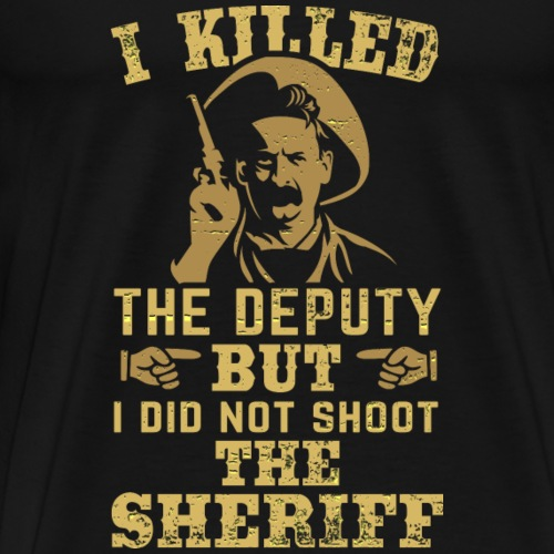 I killed the deputy, distressed