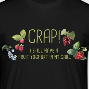 crap_i_have_a_fruit_yoghurt_in_my_car02 T-Shirts - Männer T-Shirt