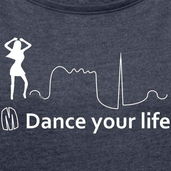 Maglietta donna - Dance Your Life