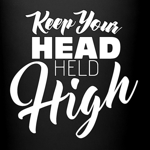 keep your head held high