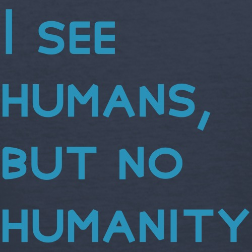 humans but no humanity