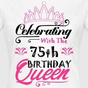 Celebrating With The 75th Birthday Queen T-Shirts - Women's T-Shirt