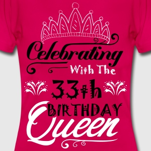 Celebrating With The 33th Birthday Queen T-Shirts - Women's T-Shirt
