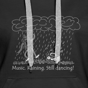 Dancing in the rain - Frauen Premium Hoodie