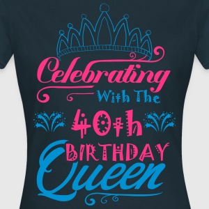 Celebrating With The 40h Birthday Queen T-Shirts - Women's T-Shirt