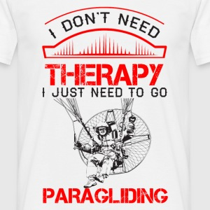 I Dont Need Therapy Need Paragliding T-Shirts - Men's T-Shirt