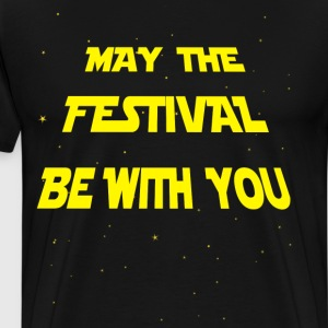 May the Festival be with you Tee shirts - T-shirt Premium Homme