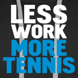 Noir less work more tennis Sweatshirts - Sweat-shirt à capuche Premium pour hommes