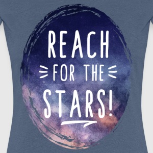 Reach for the Stars Frauen Premium T-Shirt - Frauen Premium T-Shirt