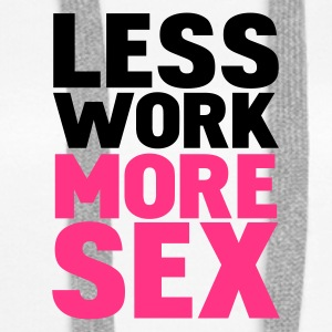 Blanc less work more sex Sweatshirts - Sweat-shirt à capuche Premium pour femmes